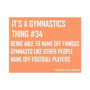 Its A Gymnastics Thing Quotes To Help You Floor It Each And Every ...