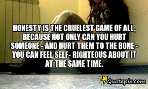 ... is the cruelest game of all, because not only can you hurt someone
