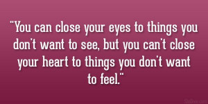 quotes about wanting someone you can't have | You can close your eyes ...