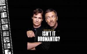 House M.D. Hilson: Bromance or Romance?