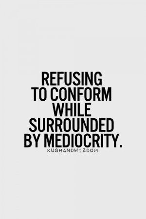 refuse to conform!!'