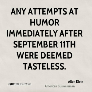 ... at humor immediately after September 11th were deemed tasteless