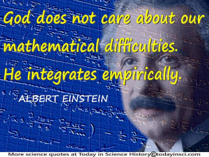 "Einstein quote ""God does not care … He integrates empirically ..."