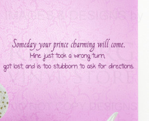 ... -Sticker-Quote-Vinyl-Someday-Your-Prince-Charming-Will-Come-Love-L67