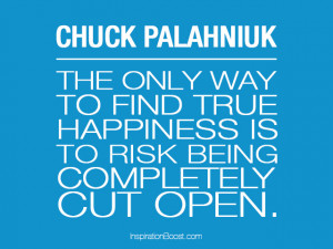 Chuck Palahniuk – Quotes on Finding Happiness