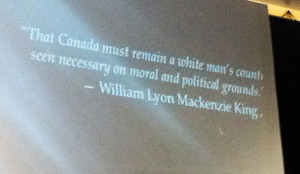 ... white supremacist quote, William Lyon Mackenzie King