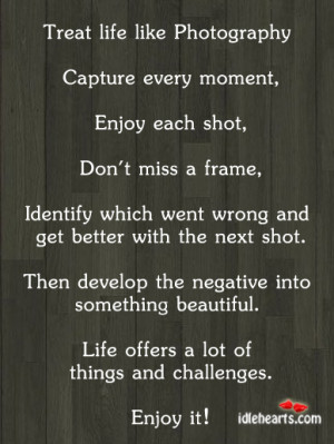 Quotes About Photography Capture Moment Capture every moment,