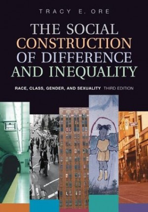 gender and race as social construction Social construction of gender the meaning of difference: american constructions of race and ethnicity, sex and gender, social class, sexuality, and disability.