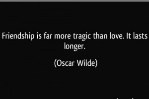 Oscar wilde quotes about friendship love