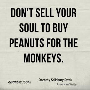 Dorothy Salisbury Davis - Don't sell your soul to buy peanuts for the ...