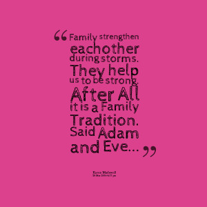 Quotes Picture: family strengthen eachother during storms they help us ...