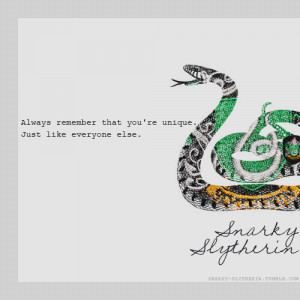 filed under slytherin snarky snark quote quotes unique special ...