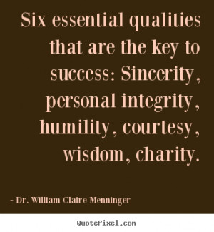 Six essential qualities that are the key to success: Sincerity ...