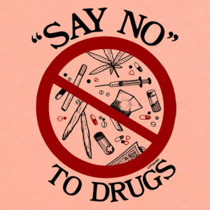 Say No To Drugs Sayings Say no to drugs t-shirt for