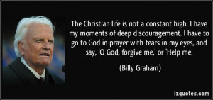 Billy Graham Quotes On Faith | ... of in my eyes and say o god forgive ...