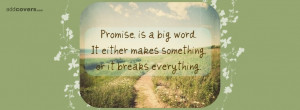Promise, is a big word {Others Facebook Timeline Cover Picture, Others ...