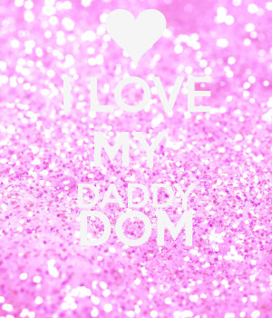 love you daddy dom