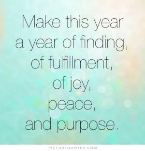 ... Quotes Peace Quotes Joy Quotes Purpose Quotes Fulfillment Quotes