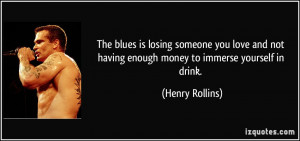The blues is losing someone you love and not having enough money to ...