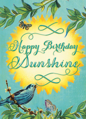 Sunshine Happy Birthday Quotes Quotesgram