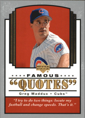 2004 (CUBS) Upper Deck Famous Quotes #10 Greg Maddux