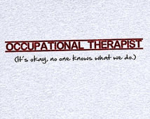 Occupational Therapy Explained Funn y Novelty T Shirt Z13438 ...