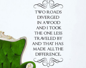 ... Two Roads Diverged In a Wood Robert Frost quotes Less traveled by