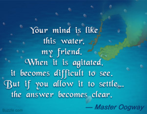 Kung Fu Panda movie quote by Master Oogway on clarity of mind