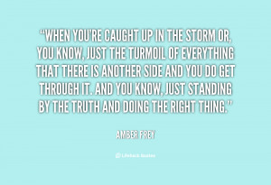 quote-Amber-Frey-when-youre-caught-up-in-the-storm-87153.png