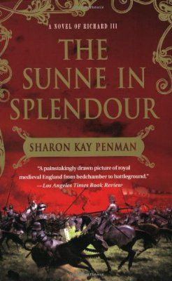 The Sunne in Splendour a novel about Richard iii by Sharon Kay Penman