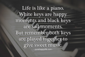 Piano Quotes About Life Life quote: like is like a