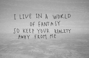 black and white, fantasy, quote, reality
