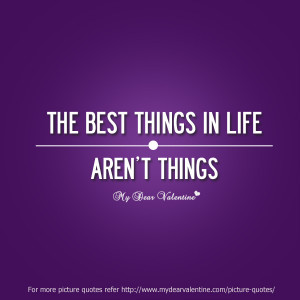 life quotes - The best things