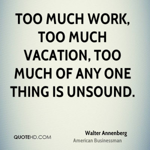 Walter Annenberg Work Quotes