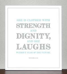Good quote. Girl Baptism gift - Proverbs 31:25 - (Teal and Gray) 8x10 ...