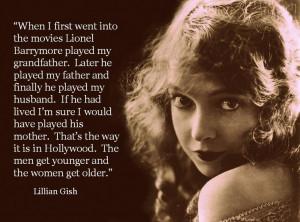 Lillian Gish -Movie Actor Quote - Film Actor Quote #lilliangish