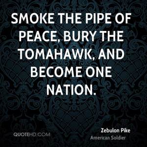 Zebulon Pike Peace Quotes