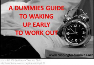 Dummies Guide to Waking up Early to Work Out