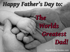 Fathers Day Quotes With Quotes Album: The Worlds Greatest Dad Is You ...