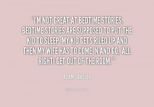 quote-Adam-Sandler-im-not-great-at-bedtime-stories-bedtime-164913.png