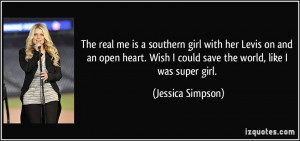 real me is a southern girl with her Levis on and an open heart. Wish ...