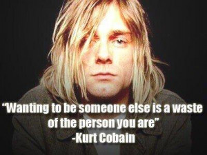 Kurt Cobain (February 20, 1967 – April 5, 1994)