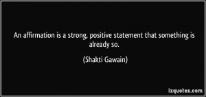 An affirmation is a strong, positive statement that something is ...