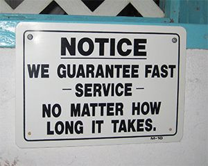 Fast Service... No Matter How Long It Takes | Funny Signs