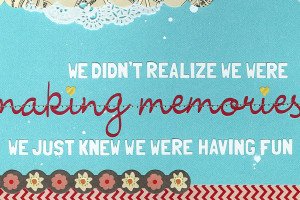 Quotes About Making Memories The