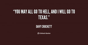 quote-Davy-Crockett-you-may-all-go-to-hell-and-76230.png