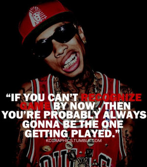 ... Played #picturequotes #Tyga View more #quotes on http://quotes-lover