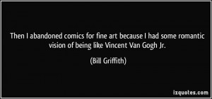 Then I abandoned comics for fine art because I had some romantic ...