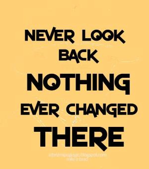 Peglagic Quotes and Thoughts: Wisdom Quote Never Look Back by lucy