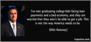 ve met graduating college kids facing loan payments and a bad economy ...
